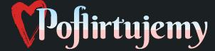 poflirtujemy - portal do flirtowania
